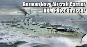 Trumpeter German Navy Aircraft Carrier DKM Peter Strasser 1:700 Scale